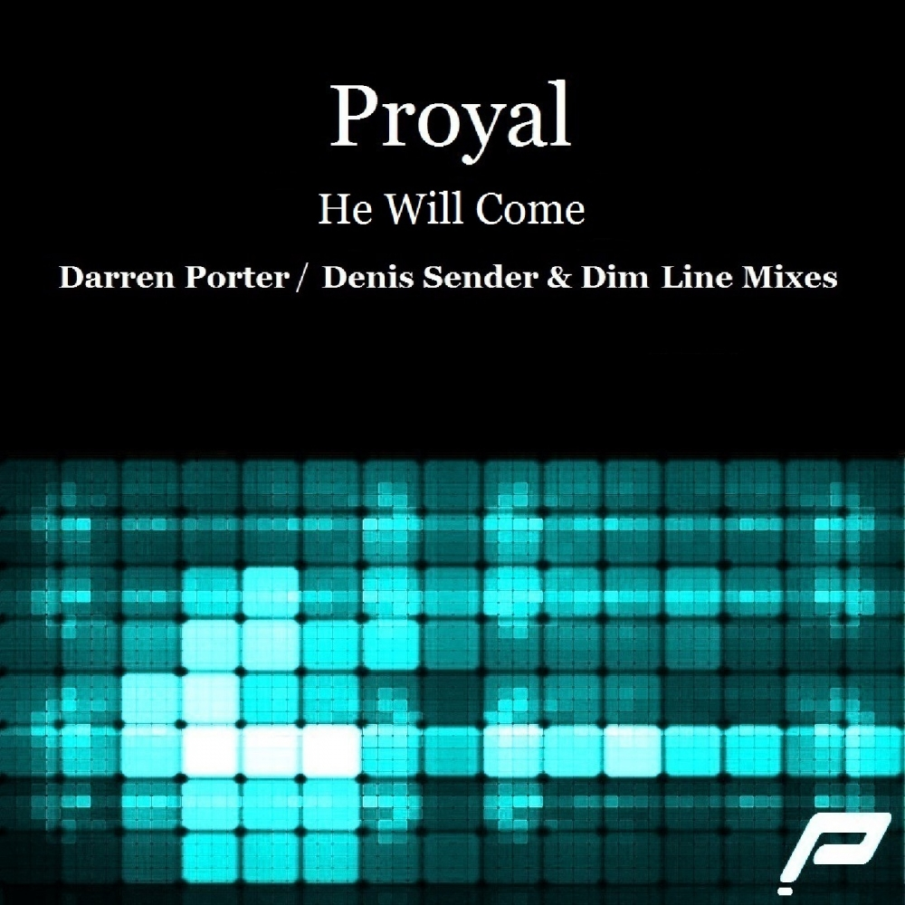 Proyal - He Will Come
