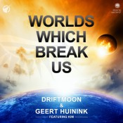 Driftmoon & Geert Huinink feat. Kim - Worlds Which Break Us