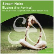 Stream Noize - Illusion (The Remixes)