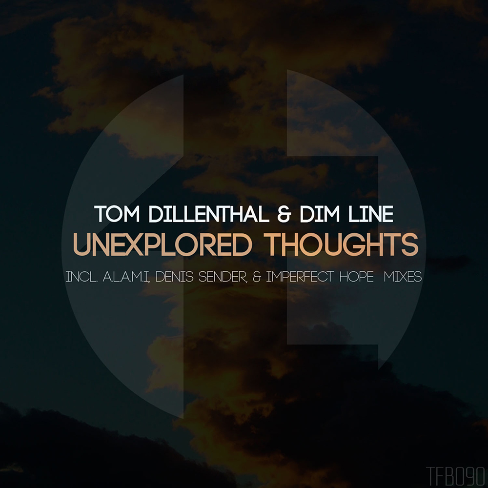Tom Dillenthal & Dim Line - Unexplored Thoughts