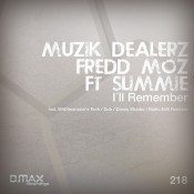 Muzik Dealerz & Fredd Moz ft Slimmie - I'll Remember
