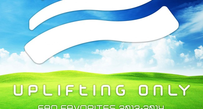 Uplifting Only: Fan Favorites 2013-2014 (Mixed by Ori Uplift)