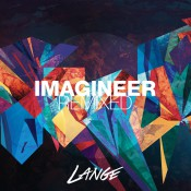 Lange - Imagineer (Remixed)