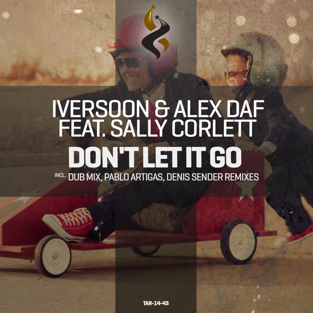 Iversoon & Alex Daf feat. Sally Corlett - Don't Let It Go