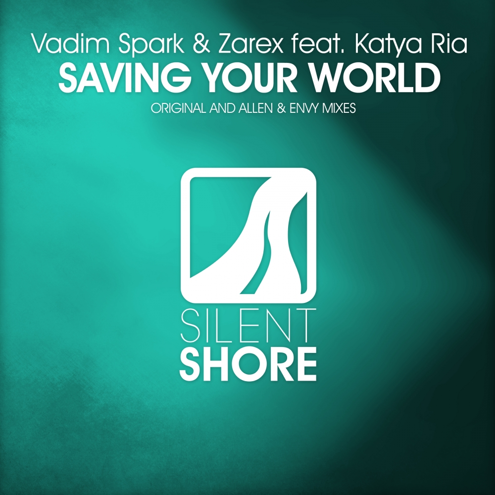 Vadim Spark & Zarex feat. Katya Ria - Saving Your World