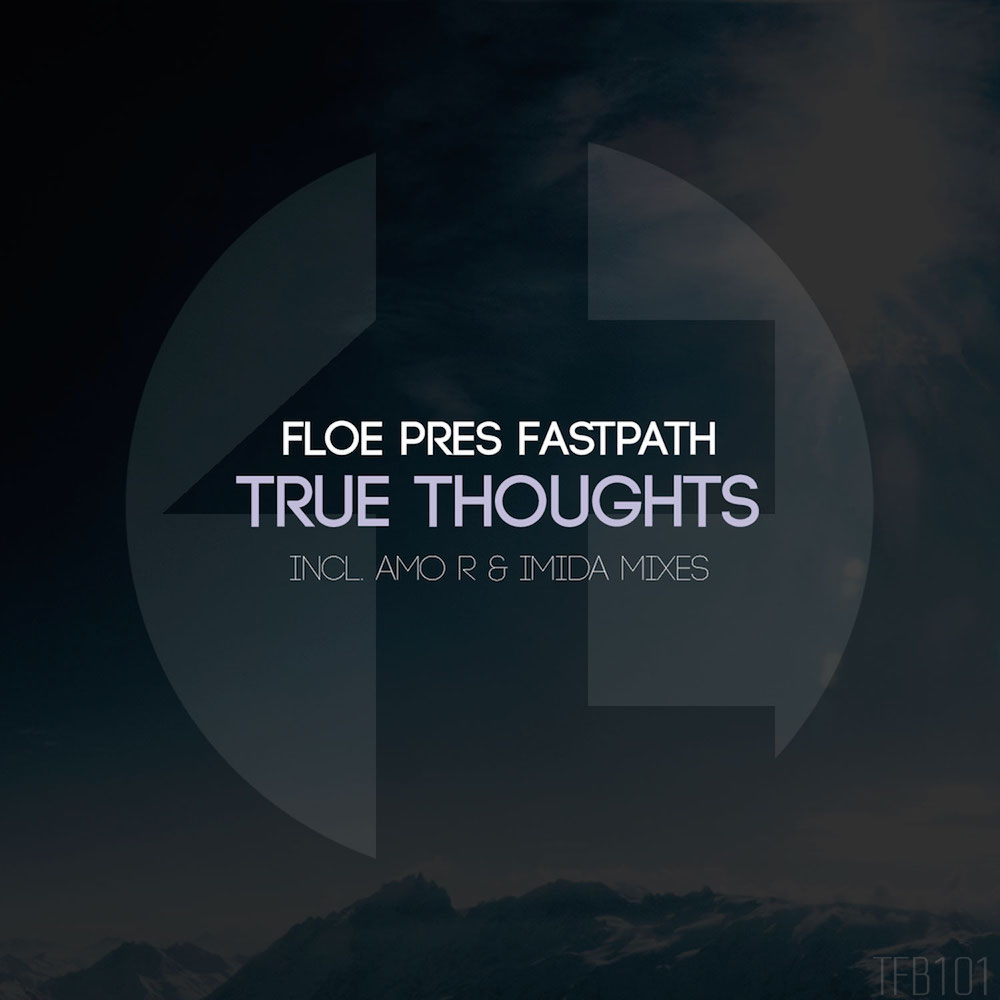 FloE pres. Fastpath - True Thoughts