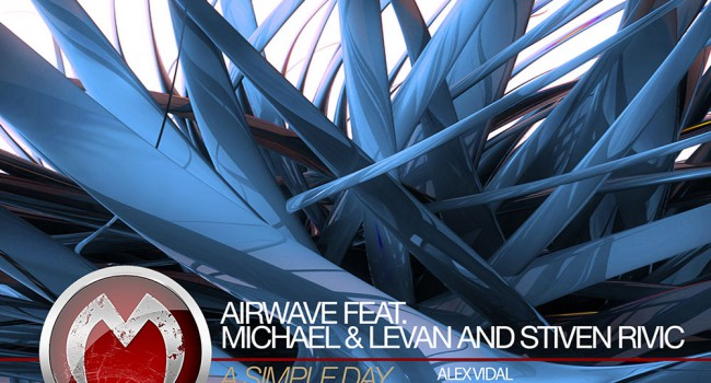 Airwave feat. Michael & Levan and Stiven Rivic - A Simple Day