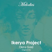 Ikerya Project - Old Is Gold