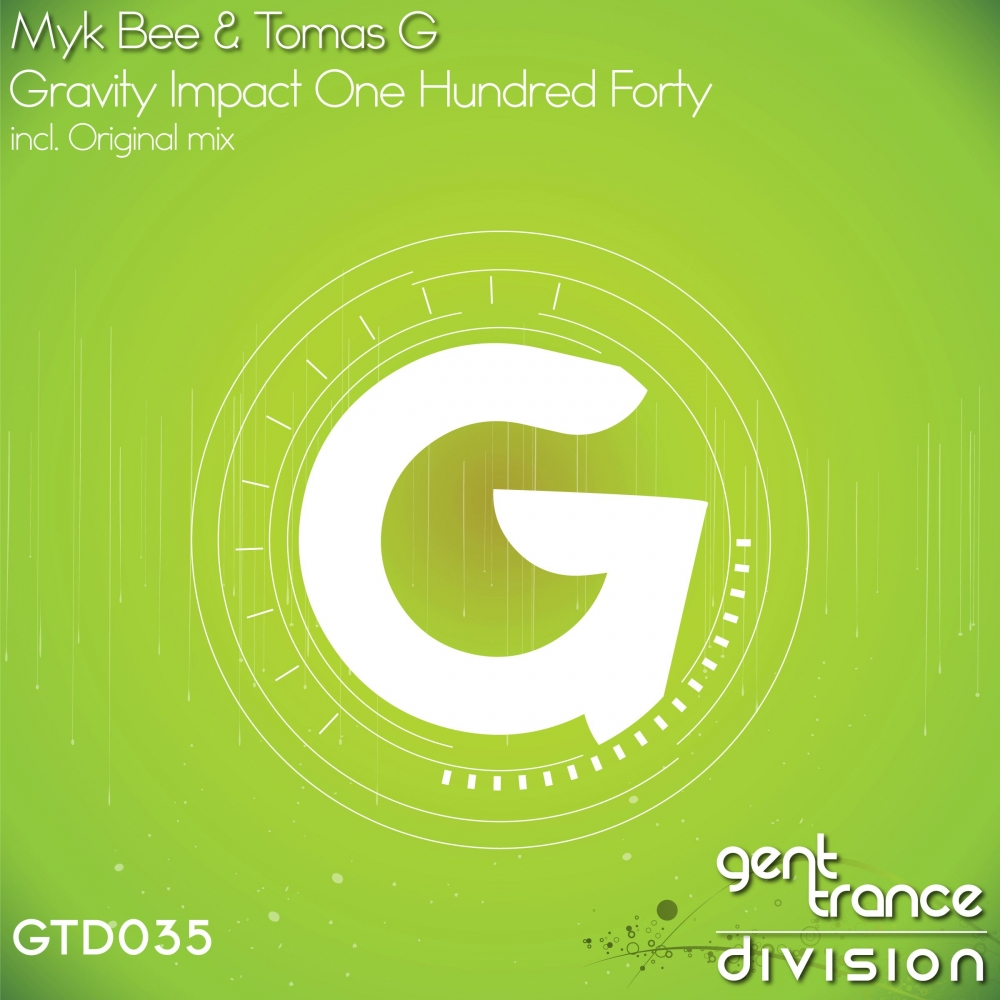 Myk Bee & Tomas G - Gravity Impact One Hundred Forty