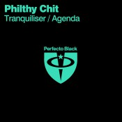 Philthy Chit - Tranquiliser / Agenda