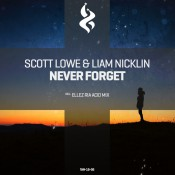 Scott Lowe & Liam Nicklin - Never Forget