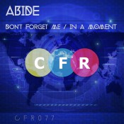 Abide - Don't Forget Me / In A Moment