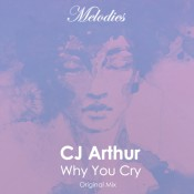 CJ Arthur - Why You Cry