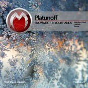 Platunoff - Snow Melts In Your Hands