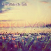 Skyvol - Everything Is Epic