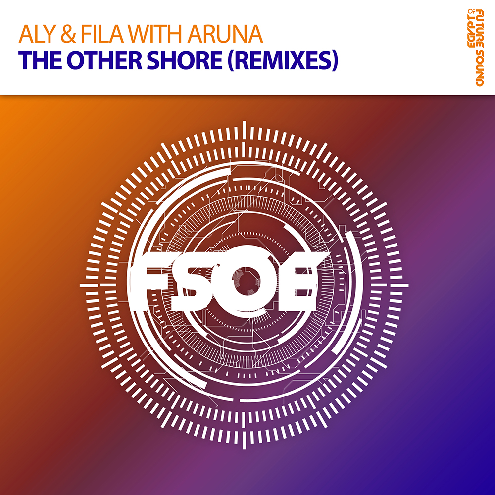 Aly & Fila with Aruna - The Other Shore (Remixes)