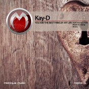 Kay-D - You Are The Best Thing In My Life