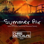 Lema & Shafer feat. Roxanne Emery - Summer Air (Chris Metcalfe Remix)