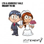 LTN & Kimberly Hale - Meant To Be