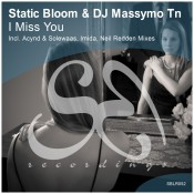 Static Bloom & DJ Massymo Tn - I Miss You