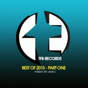 VA - TFB Records: Best of 2015 - Part One (Mixed by Akku)