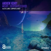 Andrew Henry - Moury / Desperate Echoes