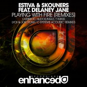 Estiva & Skouners feat. Delaney Jane - Playing With Fire (Remixes)