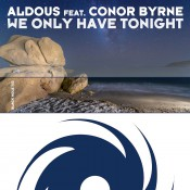 Aldous feat. Conor Byrne - We Only Have Tonight