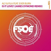 Aly & Fila feat. Ever Burn - Is It Love? (James Dymond Remix)