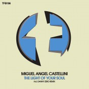 Miguel Angel Castellini - The Light of Your Soul