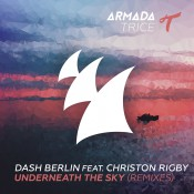 Dash Berlin feat. Christon Rigby - Underneath The Sky (Remixes)