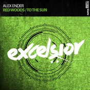 Alex Ender - Red Woods / To The Sun