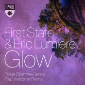 First State & Eric Lumiere - Glow (Remixes)