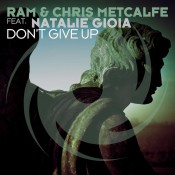RAM & Chris Metcalfe feat. Natalie Gioia - Don't Give Up