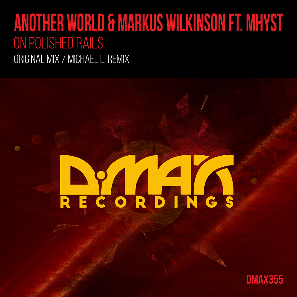 Another World & Markus Wilkinson Ft. Mhyst - On Polished Rails