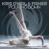 Kris O'Neil & Fisher - Pouring Down