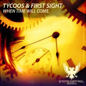 Tycoos & First Sight - When Time Will Come