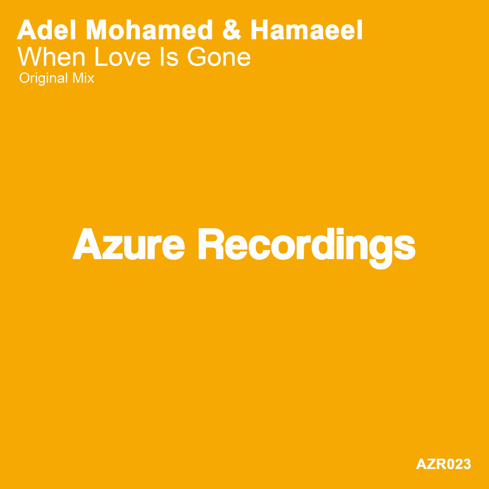 Adel Mohamed & Hamaeel - When Love Is Gone