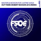 Masters & Nickson feat. Justine Suissa - Out There (Robert Nickson 2016 Remix)