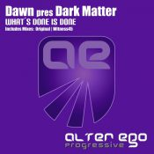 Dawn pres Dark Matter - What's Done Is Done