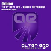 Orbion - The Perfect Life / Watch The Sunrise
