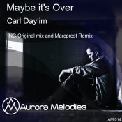 Carl Daylim - Maybe It's Over