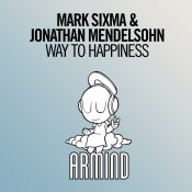 Mark Sixma & Jonathan Mendelsohn - Way To Happiness