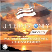 Ori Uplift - Uplifting Only 171 (incl. Phil Langham Guestmix)