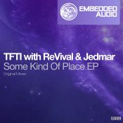 TFTI with ReVival & Jedmar - Some Kind Of Place EP