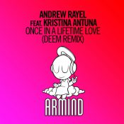 Andrew Rayel feat. Kristina Antuna - Once In A Lifetime Love (Deem Remix)
