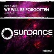 Mike Sang - We Will Be Forgotten
