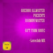 Greidor Allmaster pres. Harmonymaster - Gift From Above (Loveclub Mix)