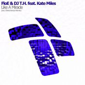 FloE & DJ T.H. feat. Kate Miles - Like A Miracle